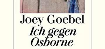 Joey Goebel: Ich gegen Osborne