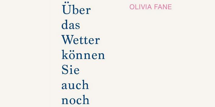 Olivia Fane: Über das Wetter können Sie auch noch reden, wenn Sie tot sind