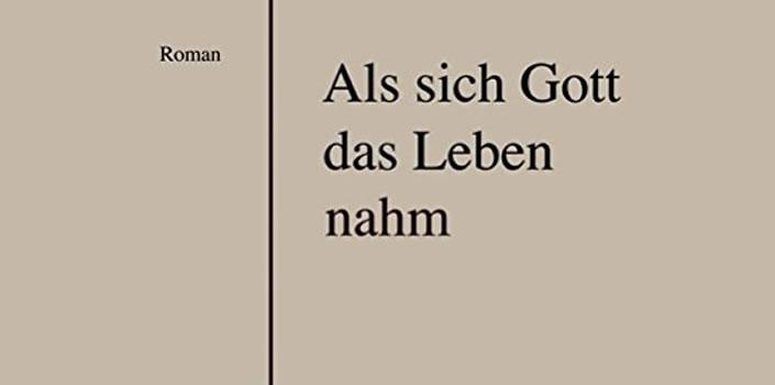 Thorsten Nesch: Als sich Gott das Leben nahm