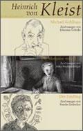 Heinrich von Kleist: Michael Kohlhaas/Die Marquise von O…./Der Findling