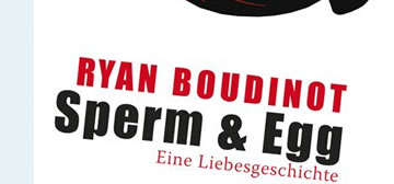 Ryan Boudinot: Sperm & Egg. Eine Liebesgeschichte