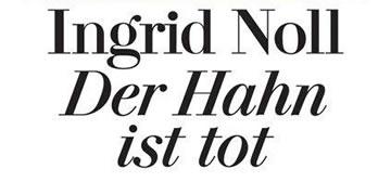 Ingrid Noll: Der Hahn ist tot