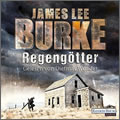 James Lee Burke: Regengötter