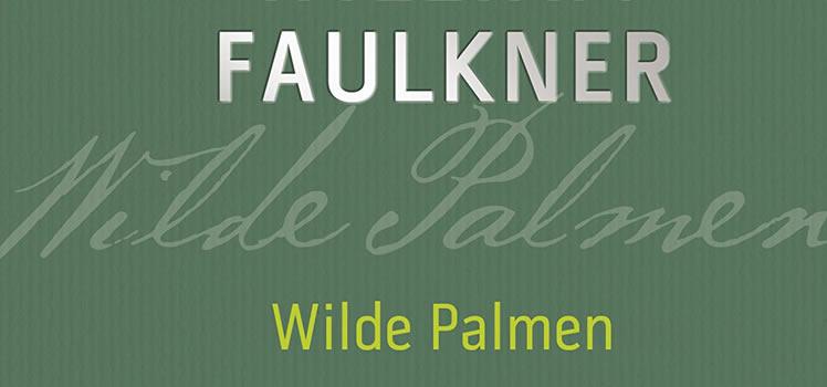 William Faulkner: Wilde Palmen