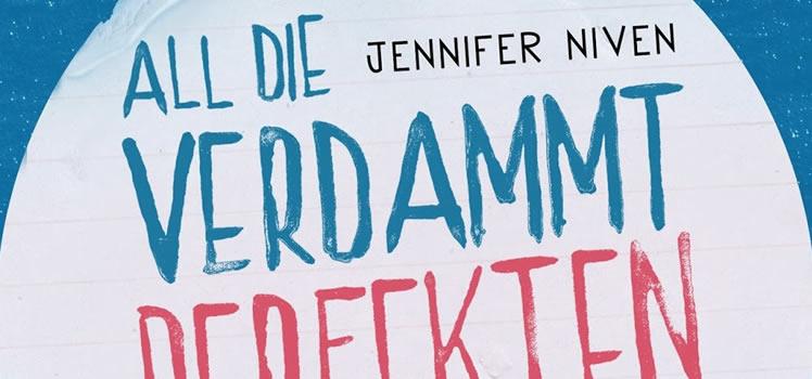Jennifer Niven: All die verdammt perfekten Tage