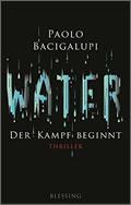Paolo Bacigalupi: Water – Der Kampf beginnt