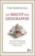 Tim Marshall: Die Macht der Geographie