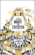 Auf dem Markt der Experten: Zwischen Überforderung und Vielfalt