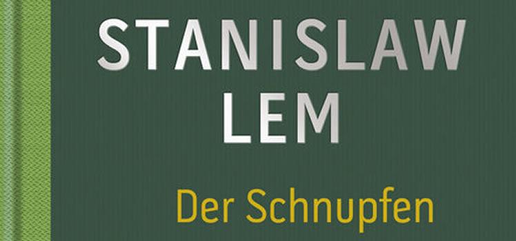 Stanislaw Lem: Der Schnupfen