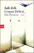 Juli Zeh: Corpus Delicti. Ein Prozess