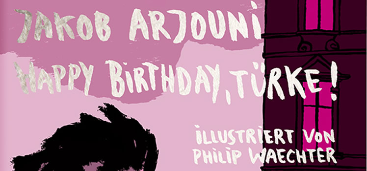 Jakob Arjouni, Philip Waechter: Happy Birthday, Türke!