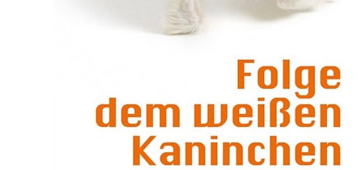 Philipp Hübl: Folge dem weißen Kaninchen … in die Welt der Philosophie