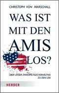 Christoph von Marschall: Was ist mit den Amis los?