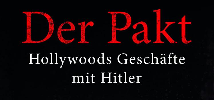 Ben Urwand: Der Pakt – Hollywoods Geschäfte mit Hitler