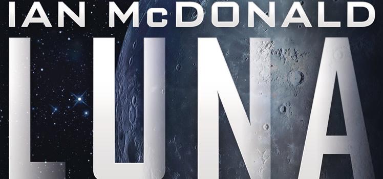 Ian McDonald: Luna