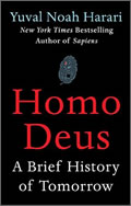 Yuval Noah Harari: Homo Deus: A Brief History of Tomorrow
