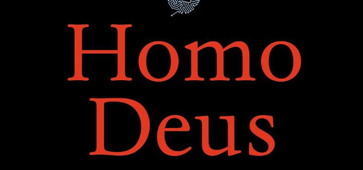 Yuval Noah Harari: Homo Deus. A Brief History of Tomorrow