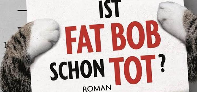 Stephen Dobyns: Ist Fat Bob schon tot?