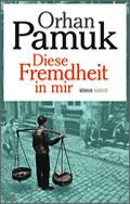 Orhan Pamuk: Diese Fremdheit in mir