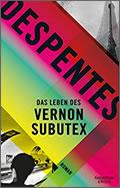 Virginie Despentes: Das Leben des Vernon Subutex