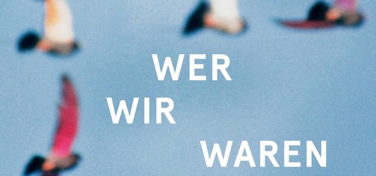 Roger Willemsen: Wer wir waren