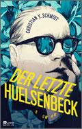 Christian Y. Schmidt: Der letzte Huelsenbeck