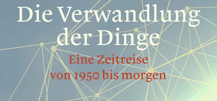 Bruno Preisendörfer: Die Verwandlung der Dinge