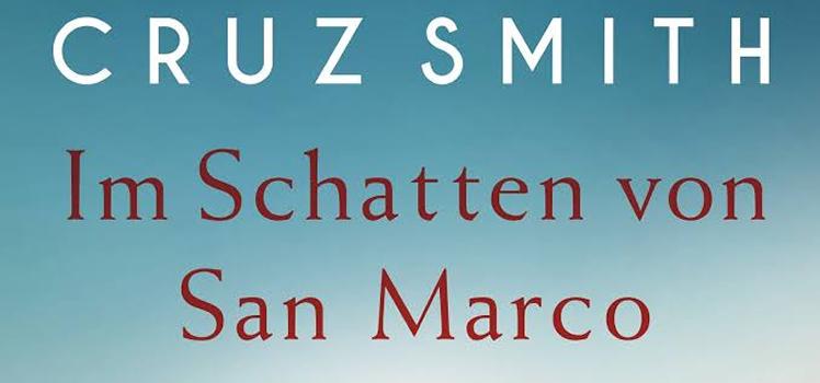 Martin Cruz Smith: Im Schatten von San Marco
