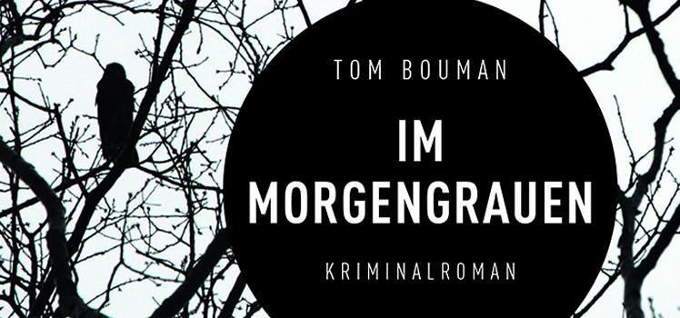 Tom Bouman: Im Morgengrauen