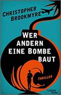 Christopher Brookmyre: Wer andern eine Bombe baut