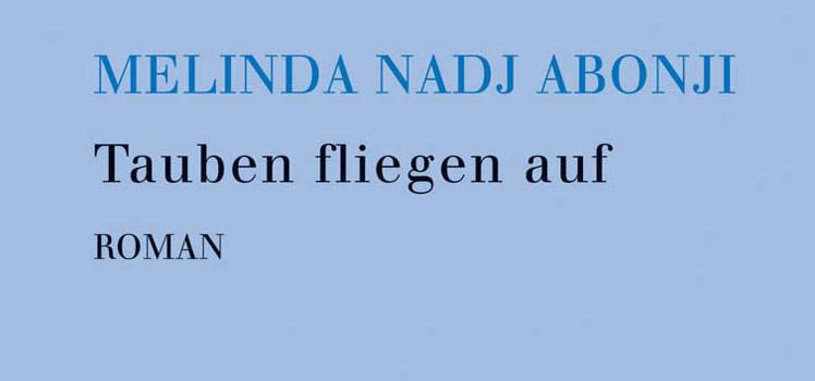 Melinda Nadj Abonji: Tauben fliegen auf