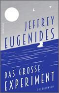 Jeffrey Eugenides: Das große Experiment