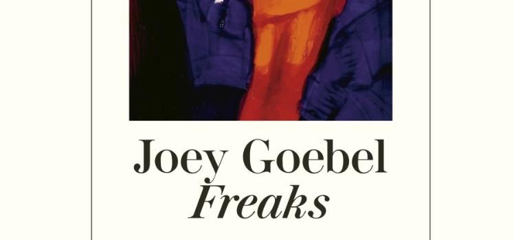 Joey Goebel: Freaks