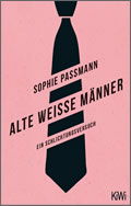 Sophie Passmann: Alte weiße Männer