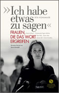 Rita Kohlmaier: »Ich habe etwas zu sagen« - Frauen, die das Wort ergreifen