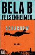 Bela B. Felsenheimer: Scharnow