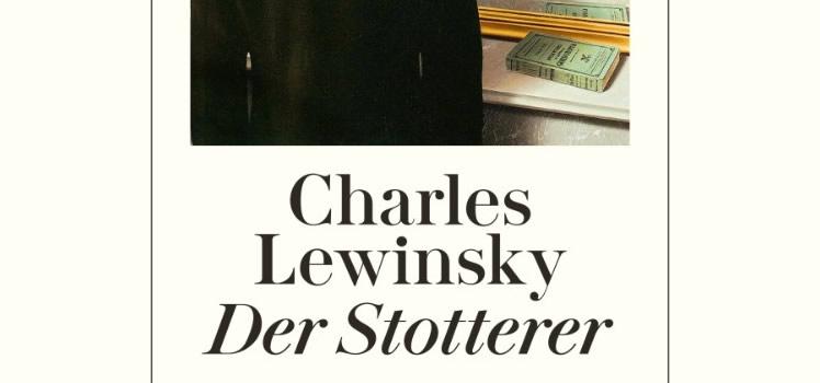 Charles Lewinsky: Der Stotterer