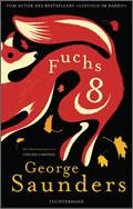 George Saunders: Fuchs 8
