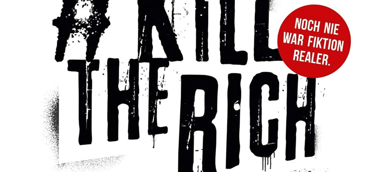 Lucas Fassnacht: #KillTheRich – Wer Neid sät, wird Hass ernten