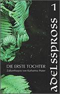 Katharina Maier: Adelsspross - Die Erste Tochter