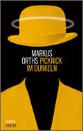 Markus Orths: Picknick im Dunkeln