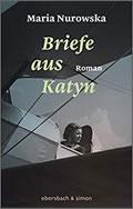 Maria Nurowska: Briefe aus Katyn