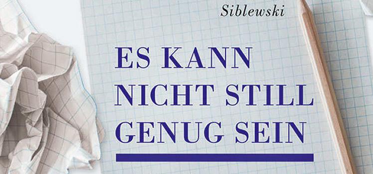 Klaus Siblewski: Es kann nicht still genug sein