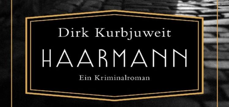 Dirk Kurbjuweit: Haarmann