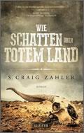 Craig S. Zahler: Wie Schatten über totem Land