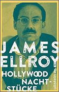 James Ellroy: Hollywood Nachtstücke