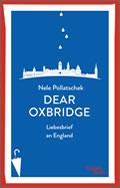 Nele Pollatschek: Dear Oxbridge – Liebesbrief an England