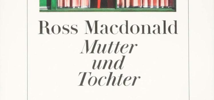 Ross Macdonald: Mutter und Tochter