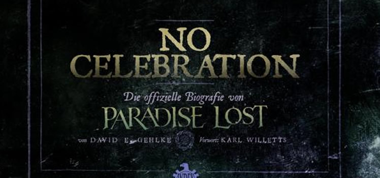 David E. Gehlke: No Celebration: Die offizielle Biographie von Paradise Lost