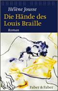 Hélène Jousse: Die Hände des Louis Braille